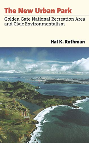 9780700612864: The New Urban Park: Golden Gate National Recreation Area and Civic Environmentalism