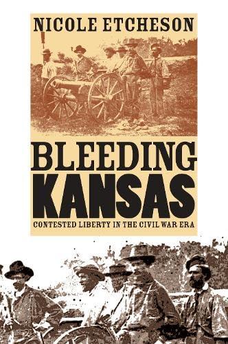 9780700612871: Bleeding Kansas: Contested Liberty in the Civil War Era