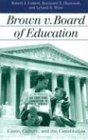 Brown v. Board of Education: Caste, Culture, and the Constitution (Landmark Law Cases and America...