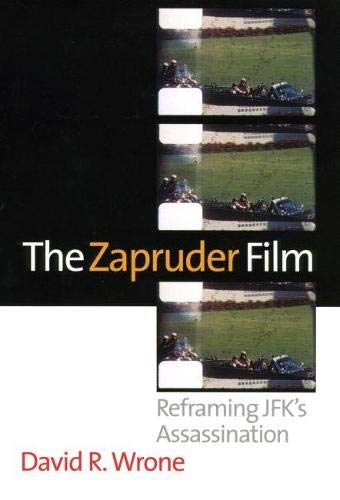 9780700612918: The Zapruder Film: Reframing JFK's Assassination