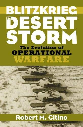 9780700613007: Blitzkrieg to Desert Storm: The Evolution of Operational Warfare