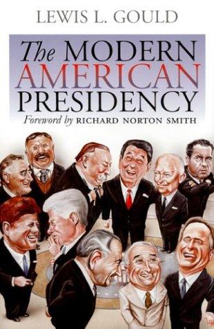 9780700613304: The Modern American Presidency