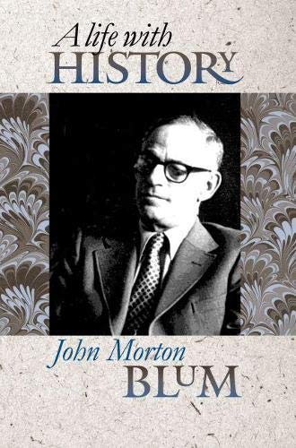 A Life with History (Hardback): John Morton Blum