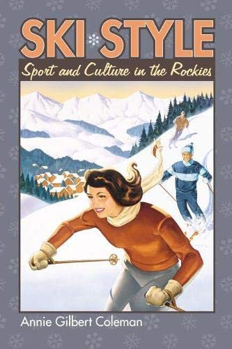 9780700613410: Ski Style: Sport and Culture in the Rockies (Culture America (Hardcover))