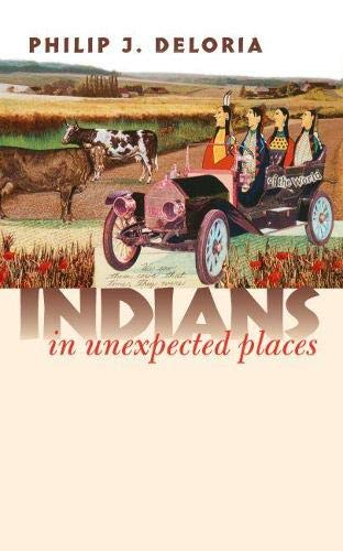 Indians in Unexpected Places (Culture America Series)