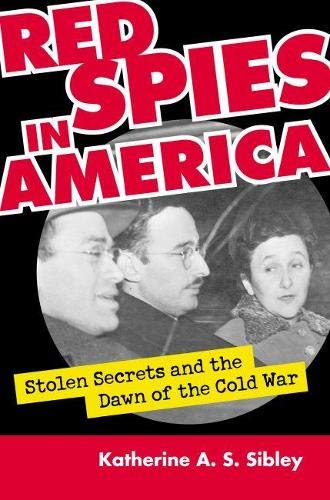 9780700613519: Red Spies in America: Stolen Secrets and the Dawn of the Cold War