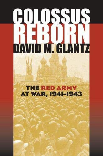 9780700613533: Colossus Reborn: The Red Army at War (Modern War Studies (Hardcover))