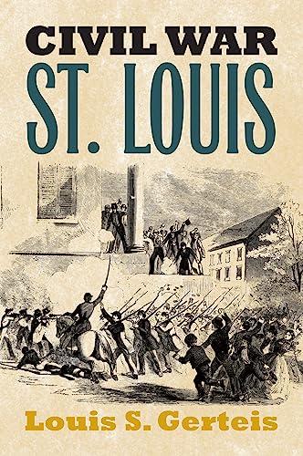 9780700613618: Civil War St. Louis (Modern War Studies (Paperback))