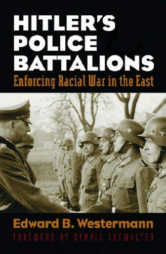 9780700613717: Hitler's Police Battalions: Enforcing Racial War in the East (Modern War Studies)
