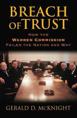 Breach of Trust: How the Warren Commission Failed the Nation And Why: McKnight, Gerald D.