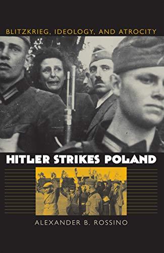 9780700613922: Hitler Strikes Poland: Blitzkrieg, Ideology, and Atrocity (Modern War Studies)
