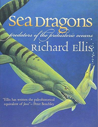 9780700613946: Sea Dragons: Predators Of The Prehistoric Oceans