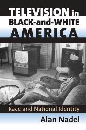 9780700613984: Television in Black-and-White America: Race and National Identity (Culture America) (Culture America (Hardcover))