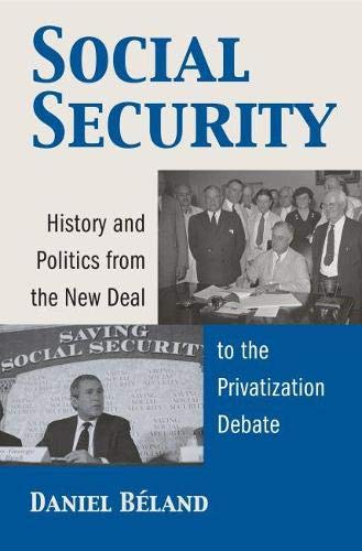 9780700614042: Social Security: History And Politics from the New Deal to the Privatization Debate