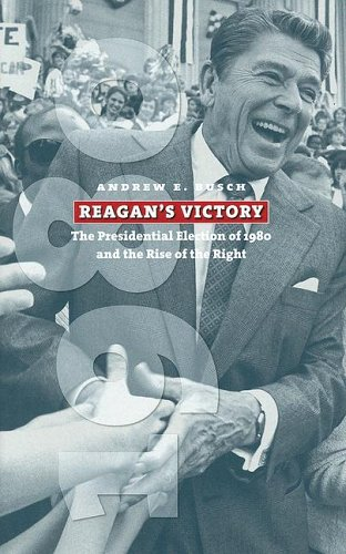 9780700614073: Reagan's Victory: The Presidential Election of 1980 and the Rise of the Right (American Presidential Elections)