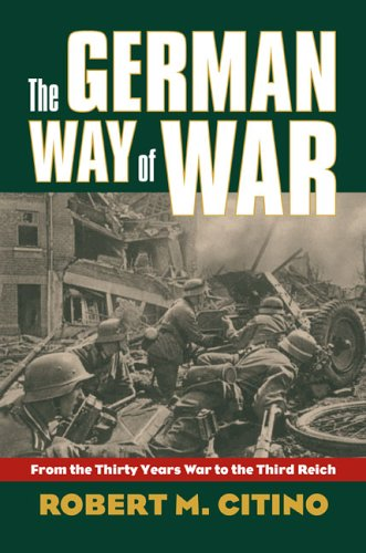 9780700614103: The German Way of War: From the Thirty Years' War to the Third Reich (Modern War Studies)