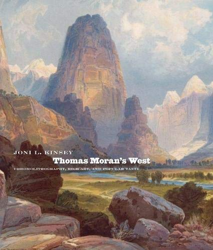 9780700614134: Thomas Moran's West: Chromolithography, High Art, And Popular Taste