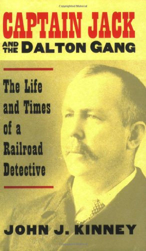 9780700614158: Captain Jack and the Dalton Gang: The Life and Times of a Railroad Detective