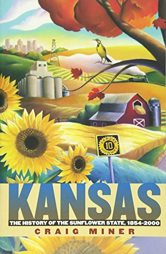9780700614240: Kansas: The History of the Sunflower State, 1854-2000