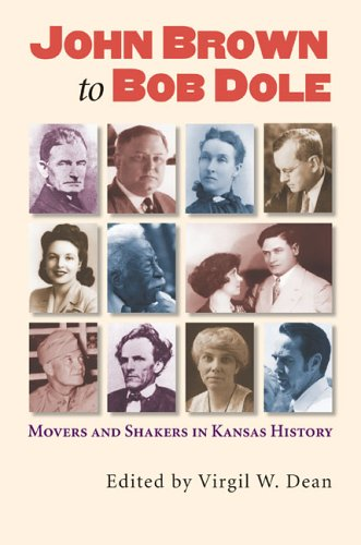 9780700614295: John Brown to Bob Dole: Movers And Shakers in Kansas History