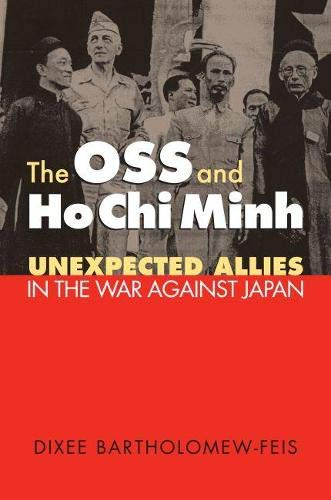 9780700614318: The OSS and Ho Chi Minh: Unexpected Allies in the War against Japan (Modern War Studies)