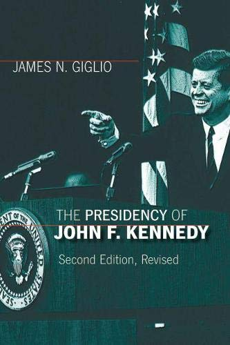 9780700614363: The Presidency of John F. Kennedy (American Presidency Series)