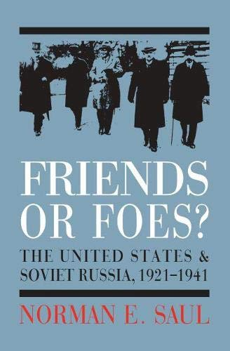 Friends or Foes?: The United States and Soviet Russia, 1921-1941 (Hardback): Norman E. Saul