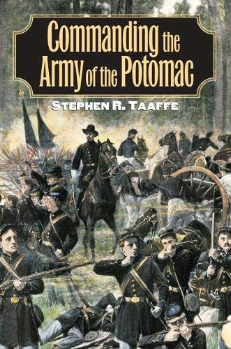 9780700614516: Commanding the Army of the Potomac (Modern War Studies (Hardcover))