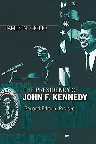 9780700614578: The Presidency of John F. Kennedy (American Presidency Series)