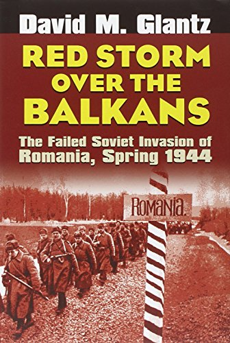 9780700614653: Red Storm Over the Balkans: The Failed Soviet Invasion of Romania, Spring 1944 (Modern War Studies)