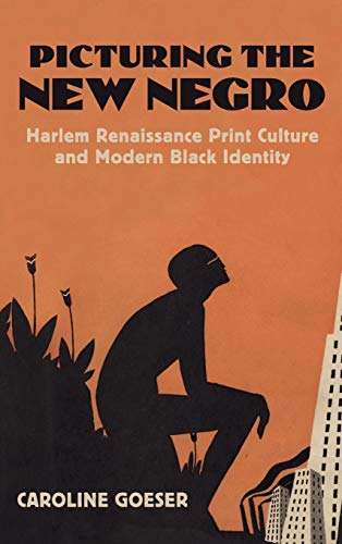 9780700614660: Picturing the New Negro: Harlem Renaissance Print Culture and Modern Black Identity (Cultureamerica)