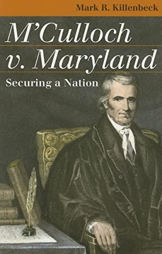 9780700614738: M'Culloch v. Maryland: Securing a Nation (Landmark Law Cases & American Society)