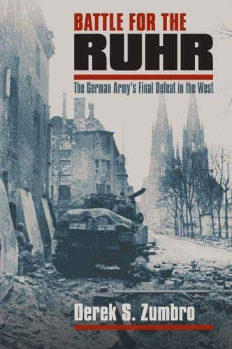 9780700614905: Battle for the Ruhr: The German Army's Final Defeat in the West