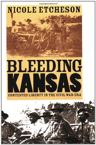 9780700614929: Bleeding Kansas: Contested Liberty in the Civil War Era