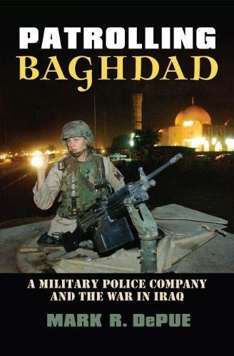 9780700614981: Patrolling Baghdad: A Military Police Company and the War in Iraq (Modern War Studies (Hardcover))