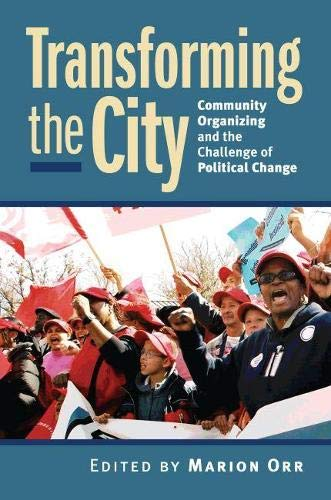 9780700615148: Transforming the City: Community Organizing and the Challenge of Political Change (Studies in Government & Public Policy)