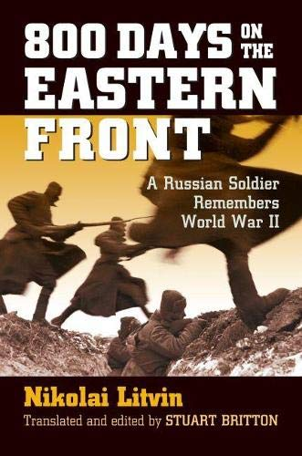 9780700615179: 800 Days on the Eastern Front: A Russian Soldier Remembers World War II (Modern War Studies (Hardcover))