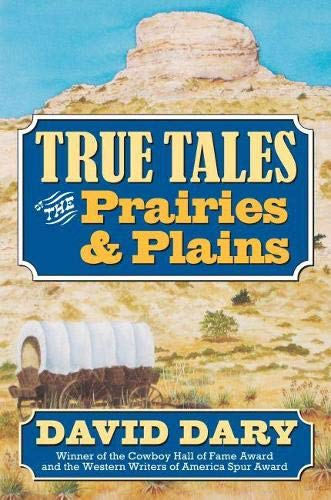 9780700615186: True Tales of the Prairies and Plains