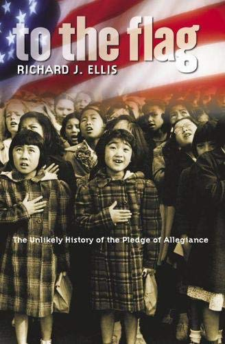 9780700615216: To the Flag: The Unlikely History of the Pledge of Allegiance