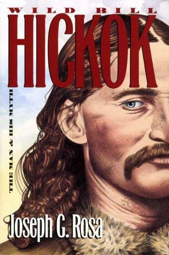 9780700615230: Wild Bill Hickok: The Man and His Myth