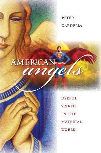 9780700615377: American Angels: Useful Spirits in the Material World (CultureAmerica)