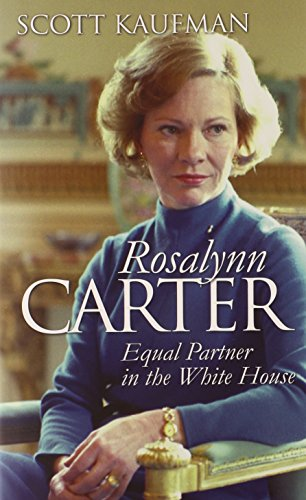 9780700615445: Rosalynn Carter: Equal Partner in the White House (Modern First Ladies)