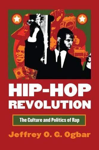 Hip-Hop Revolution: The Culture and Politics of Rap (CultureAmerica): Ogbar, Jeffrey O. G.