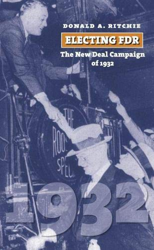 9780700615506: Electing FDR: The New Deal Campaign of 1932 (American Presidential Elections)