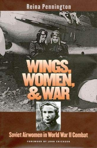 9780700615544: Wings, Women, and War: Soviet Airwomen in World War II Combat
