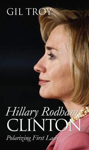 9780700615858: Hillary Rodham Clinton: Polarizing First Lady
