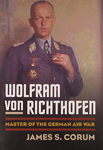 9780700615988: Wolfram Von Richthofen: Master of the German Air War (Modern War Studies)