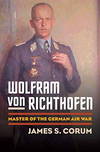 9780700615988: Wolfram von Richthofen: Master of the German Air War (Modern War Studies (Hardcover))
