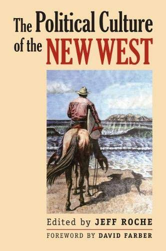 9780700616145: The Political Culture of the New West