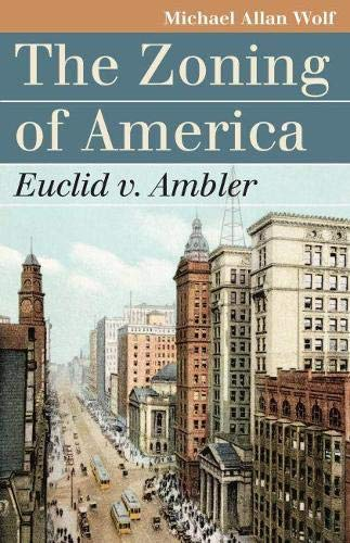 9780700616213: The Zoning of America: Euclid v. Ambler (Landmark Law Cases and American Society) (Landmark Law Cases & American Society)